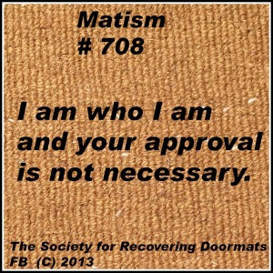 I am who I am and your approval is not necessarydownload.jpg plain doormat