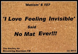 I love feeling invisible matism 107