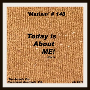 matism 4_9_13 today is about me download.jpg plain doormat