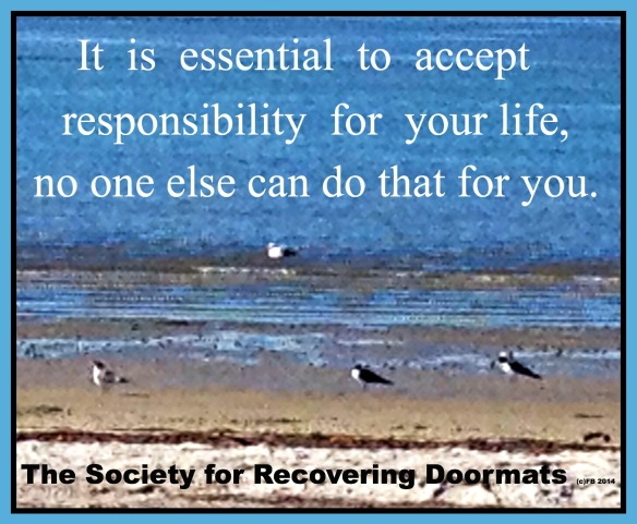 accept responsibility for your life.