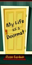 My Life as a Doormat